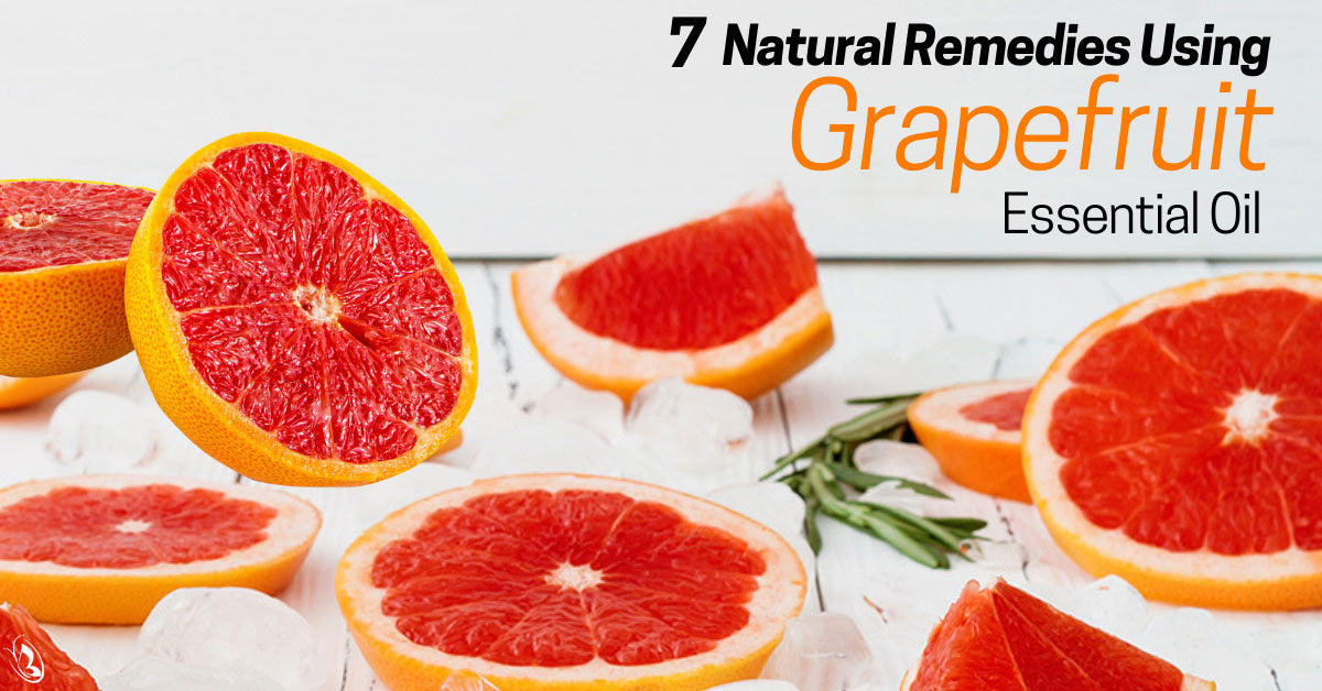 7 Natural Remedies Using Grapefruit Essential Oil