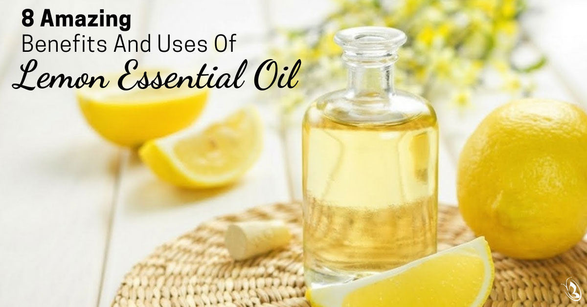 8 Amazing Benefits and Uses of Lemon Essential Oil