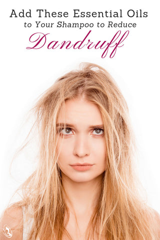 Add These Essential Oils to Your Shampoo to Reduce Dandruff