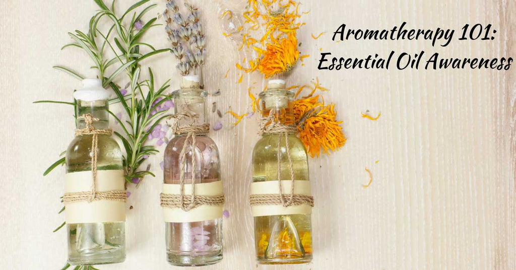 Aromatherapy 101: Essential Oil Awareness