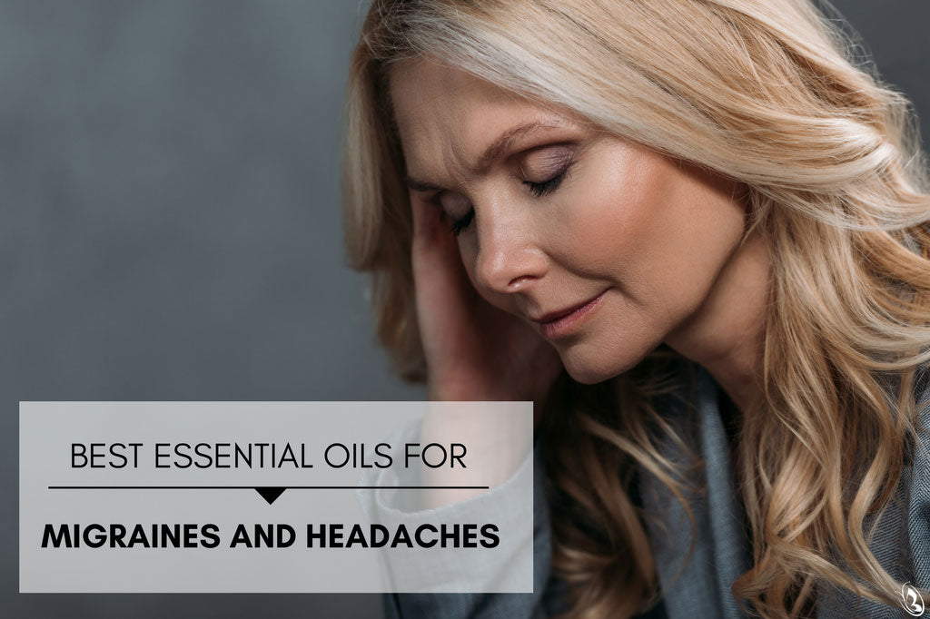 Best Essential Oils for Migraines and Headaches