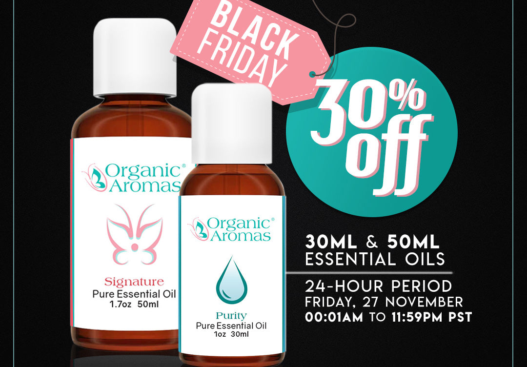 Black Friday - Organic Aromas