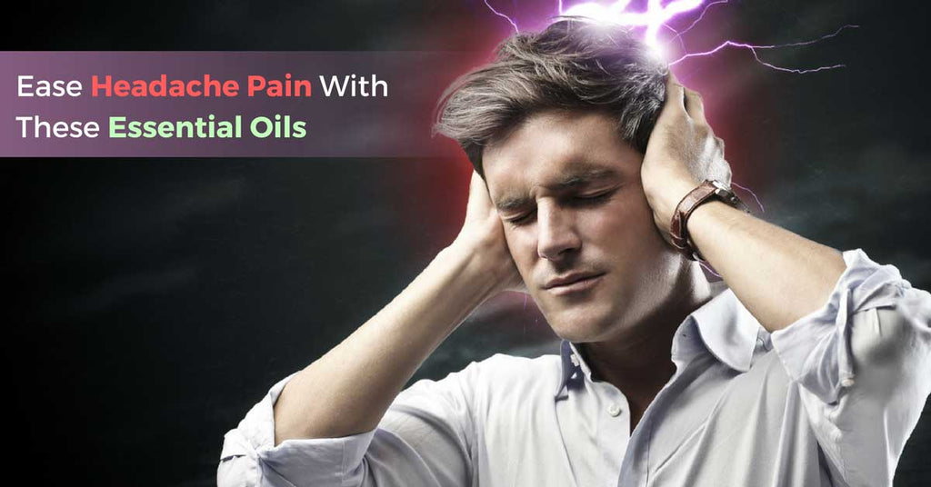 Ease Headache Pain with Essential Oil by Organic Aromas