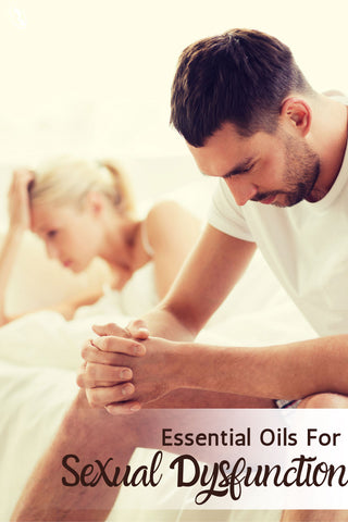 Essential Oils For Sexual Dysfunction