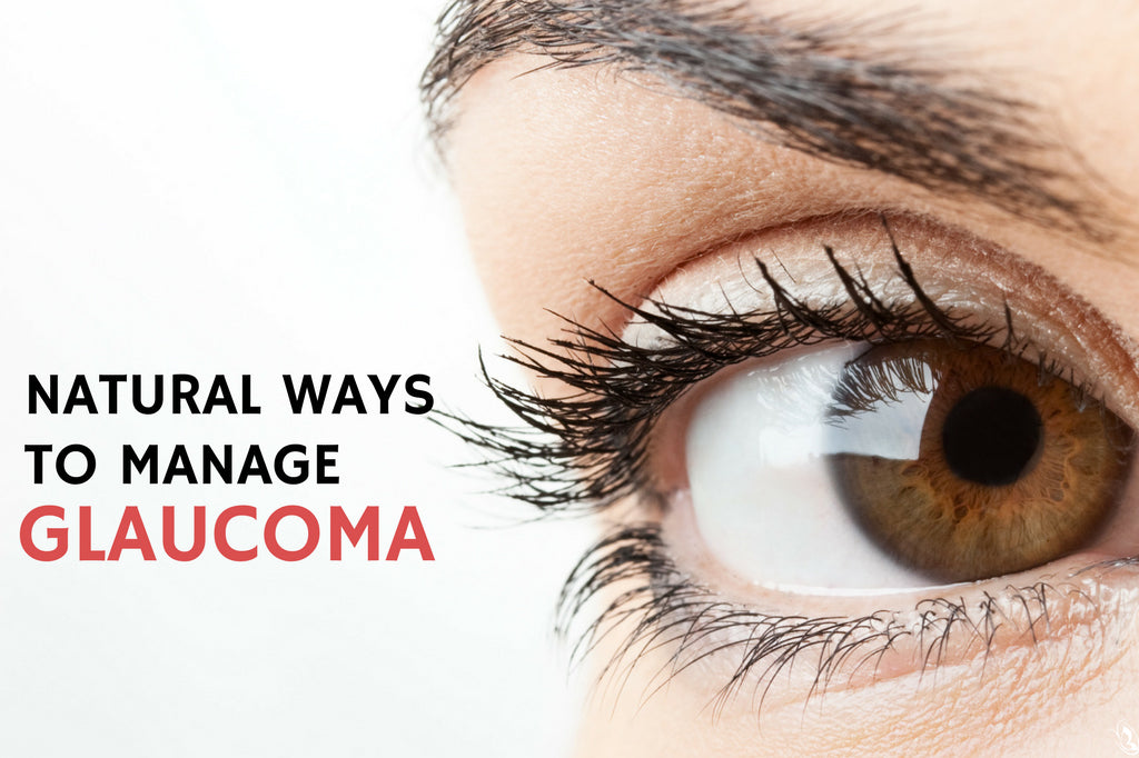 natural ways to manage glaucoma organic aromas
