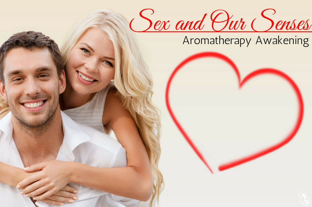 Sex and Our Senses: Aromatherapy Awakening