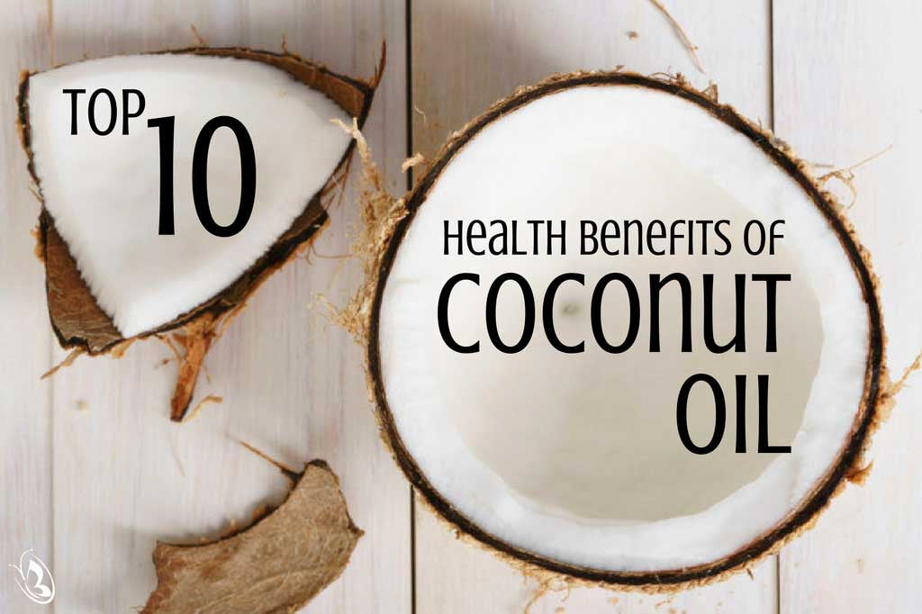 Top 10 Health Benefits to Coconut Oil
