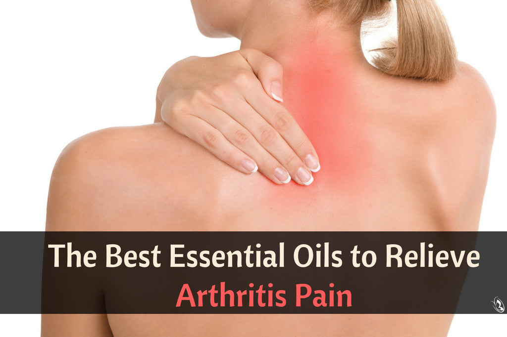 The Best Essential Oils for Arthritis Pain