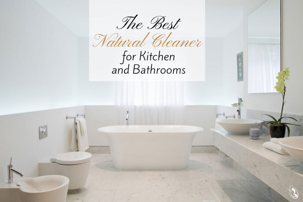 The Best Natural Cleanser for Kitchen and Bathrooms