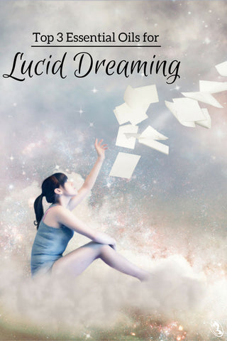 Top 3 Essential Oils for Lucid Dreaming
