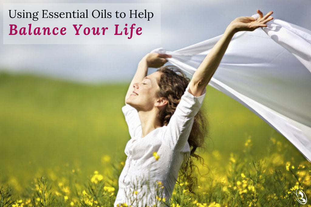 Using Essential Oils to Help Balance Your Life