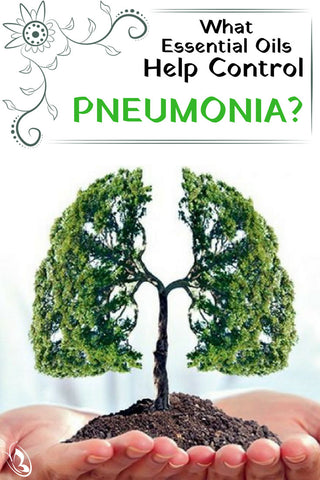 What Essential Oils Help Control Pneumonia?
