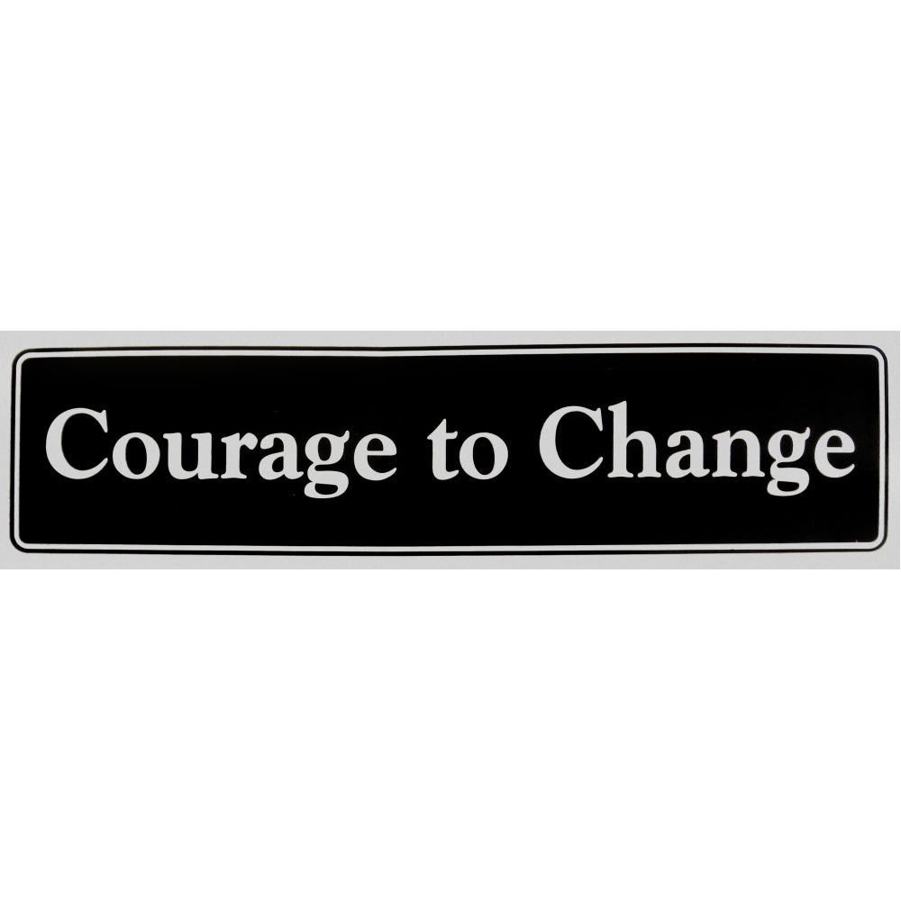 courage to change bumper sticker
