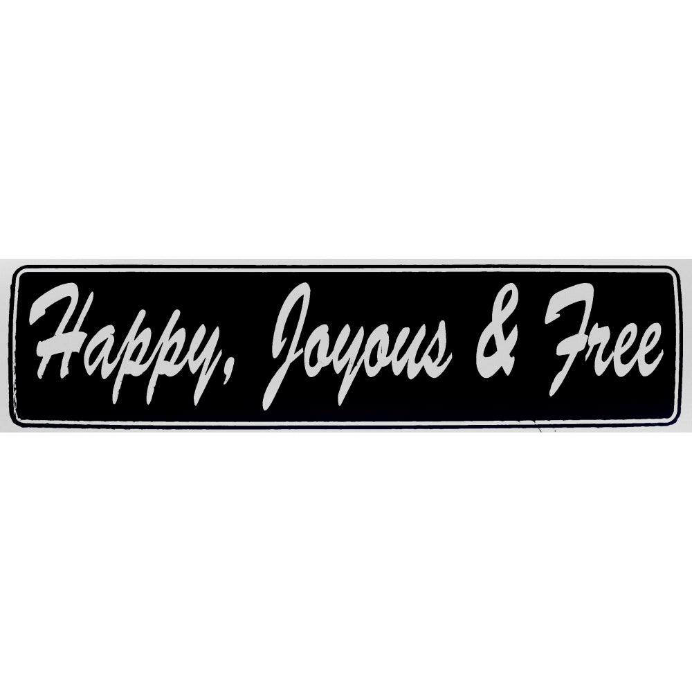 happy, joyous and free bumper sticker