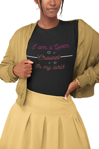 I am a queen crowned in my curls Shirt