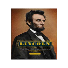 Load image into Gallery viewer, Lincoln: The Man Who Saved America - Hardcover