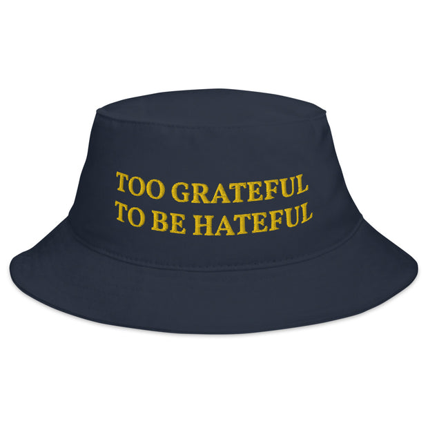 Too Grateful To Be Hateful Hat