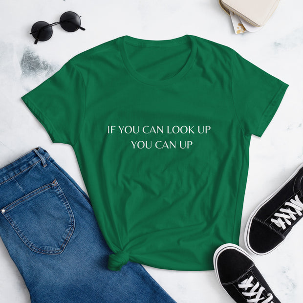 If You Can Look Up You Can Get Up Women's Short Sleeve T-Shirt