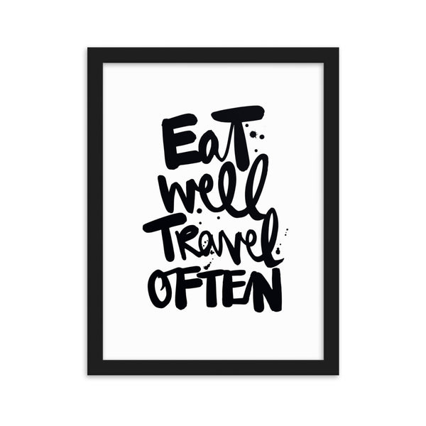 "Gerahmtes Poster ""EAT WELL TRAVEL OFTEN"""