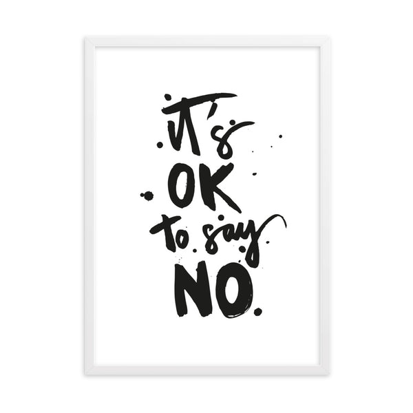 "Gerahmtes Poster ""it's okay to say no"" auf mattem Papier"