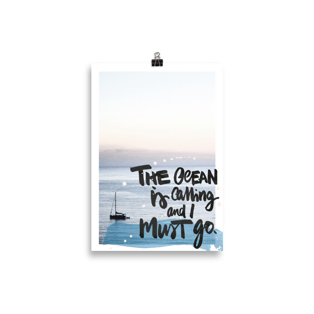 "Kunstdruck ""THE OCEAN IS CALLING AND I MUST GO"""