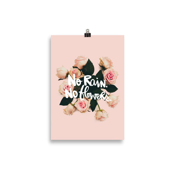 "Kunstdruck ""NO RAIN NO FLOWERS"""