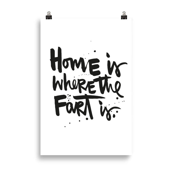 "KUNSTDRUCK ""HOME IS WHERE THE FART IS"""