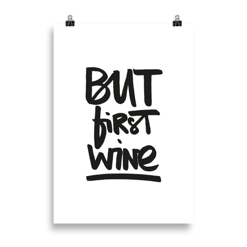 "Kunstdruck ""But first wine"""