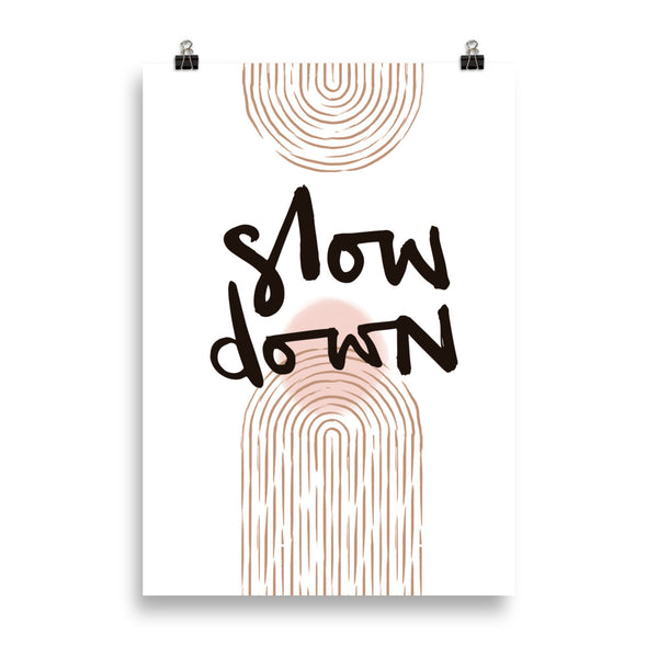 "KUNSTDRUCK ""SLOW DOWN"""