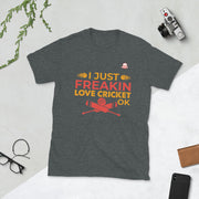 I Just Freaking Love Cricket - T-Shirt