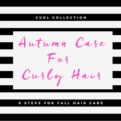 Autumn Care For Naturally Curly Hair