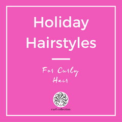 Holiday Hairstyles for Curly Hair - Curl Collection