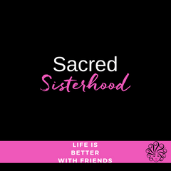 Sacred Sisterhood