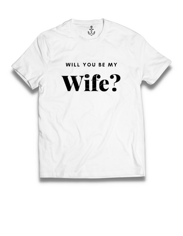 Will you be my Wife? Tee