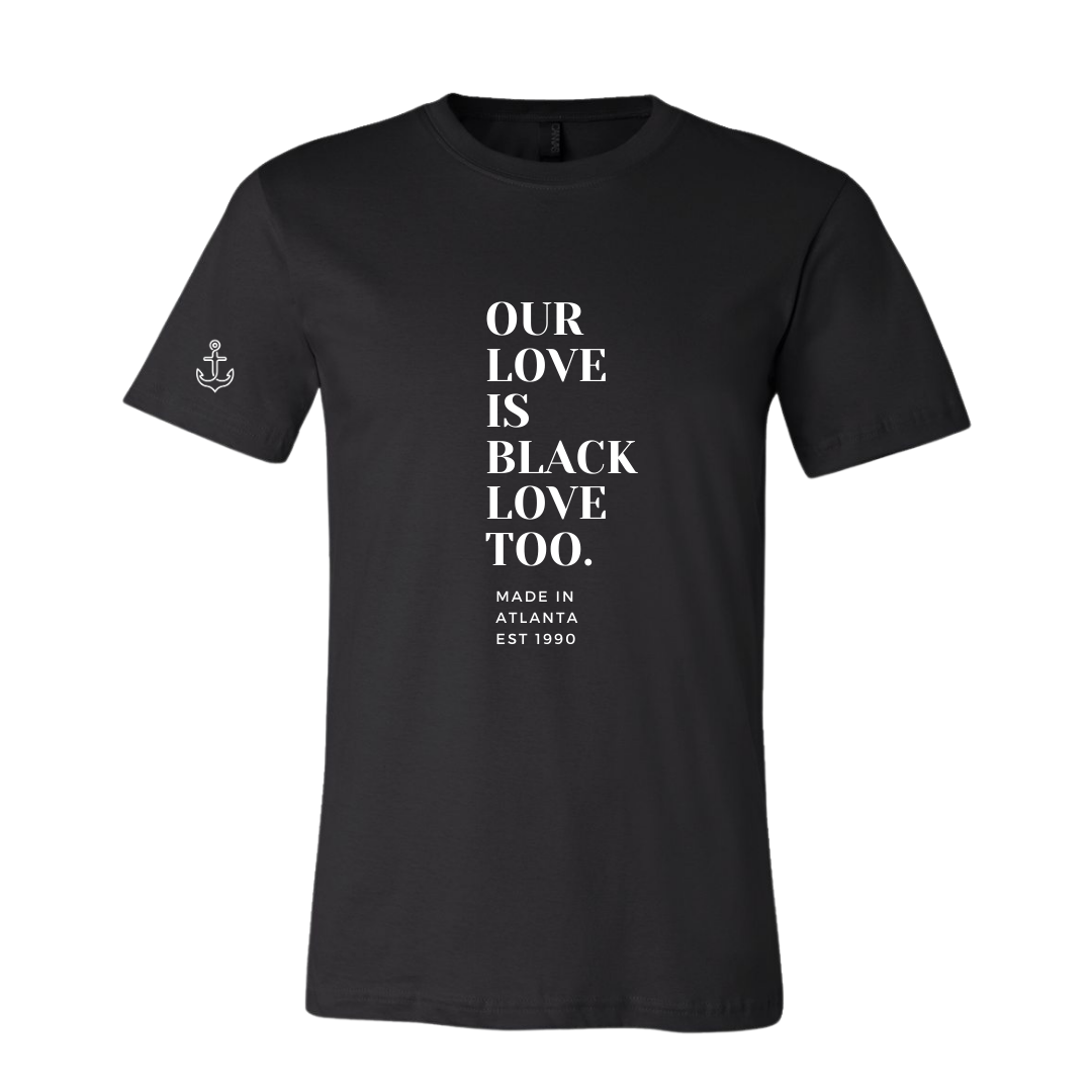 Our Love Is Black Love too- Small Words Tshirt