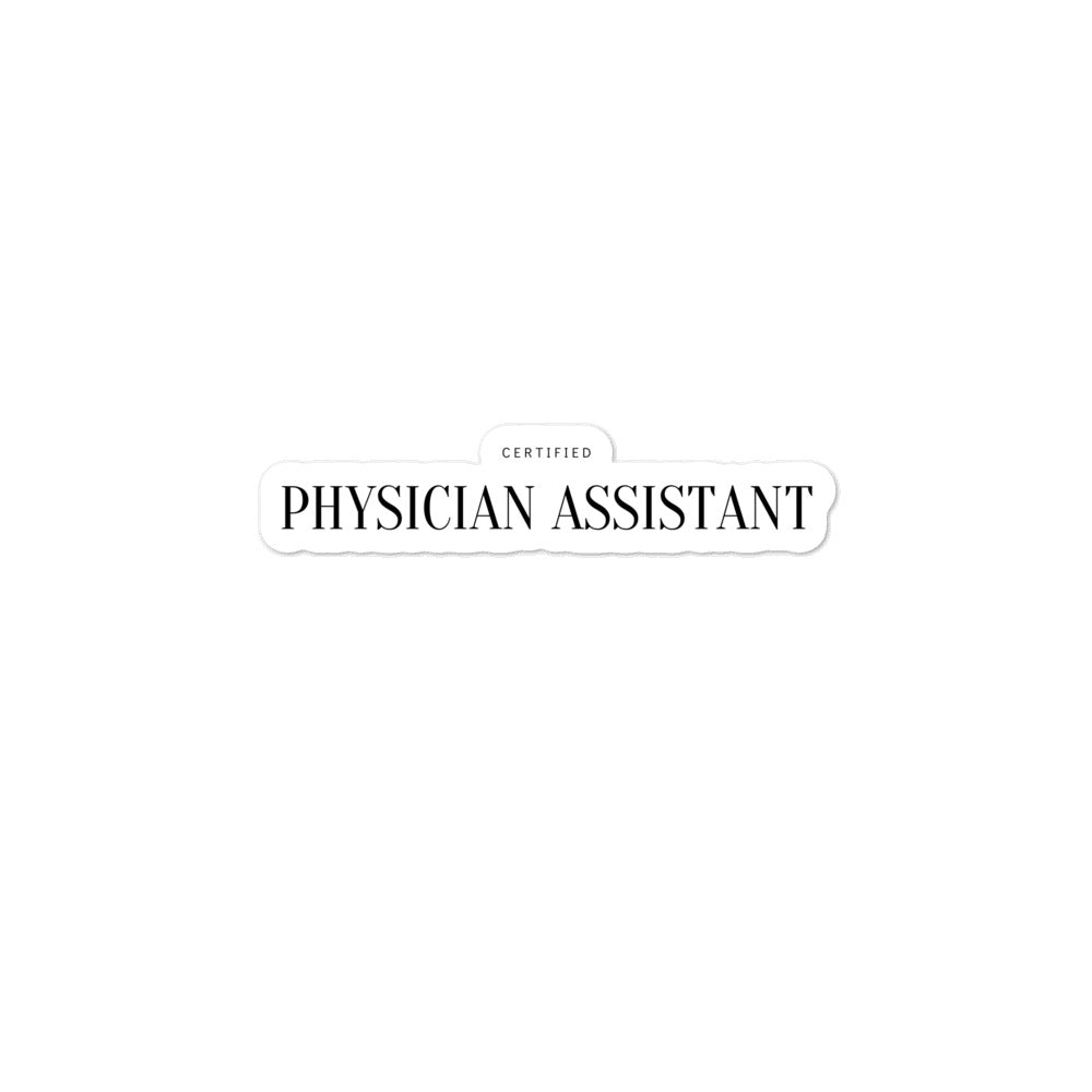 Certified Physician Assistant Bubble-free stickers