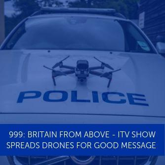 999: Britain From Above - ITV Show Spreads Drones For Good Message