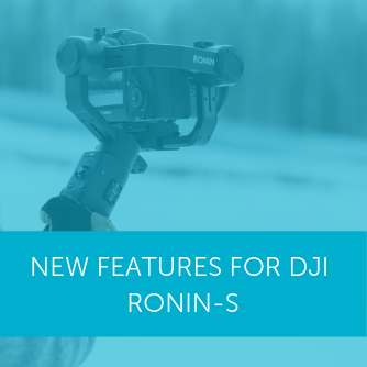 New features for DJI Ronin-S