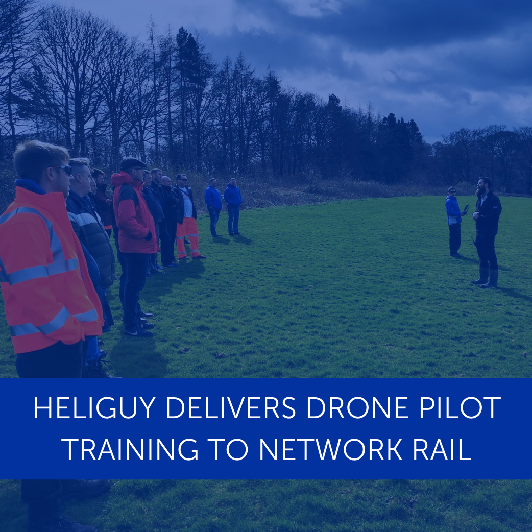 Heliguy Delivers Drone Pilot Training To Network Rail