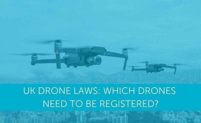Which Drones Need To Be Registered In The UK?