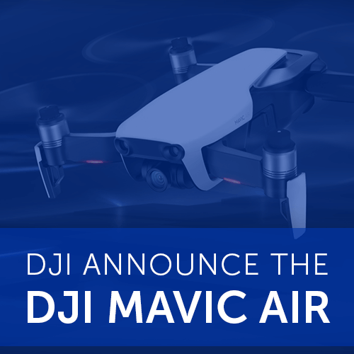 DJI Announce the DJI Mavic Air