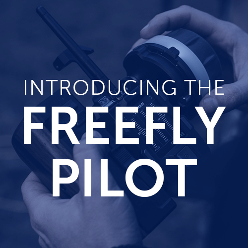 Introducing the Freefly Pilot