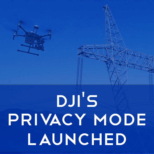 DJI's Privacy Mode Launched