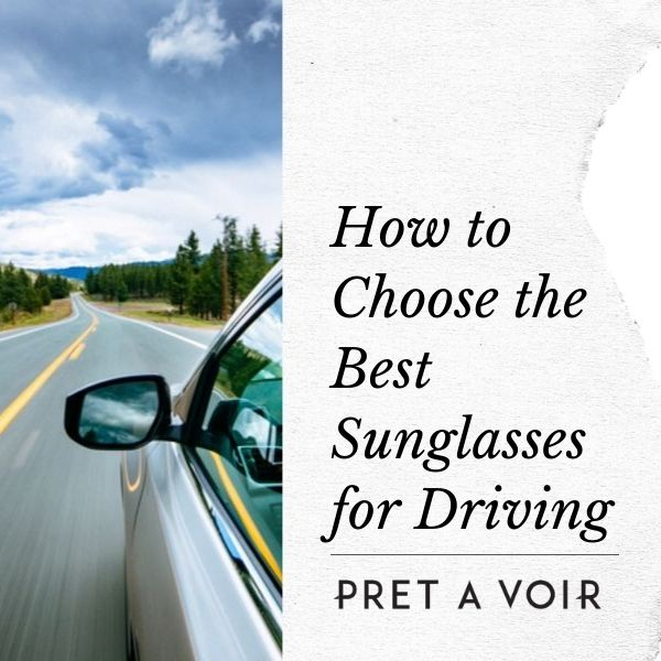 How To Choose The Best Sunglasses For Driving