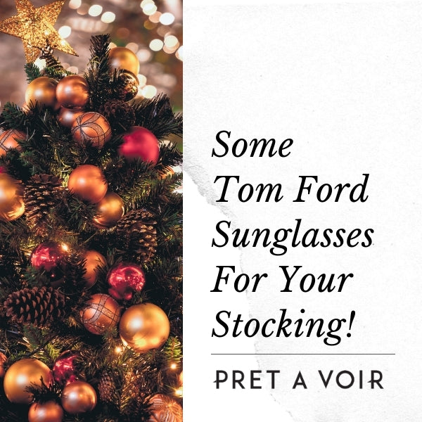 Some Tom Ford Sunglasses For Your Stocking?