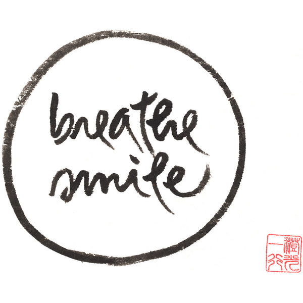 """Breathe smile"" print - Thich Nhat Hanh"