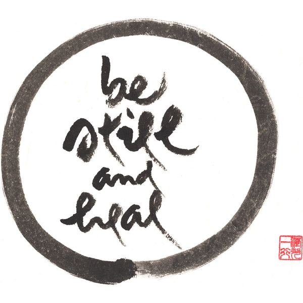 """Be still and heal"" print - Thich Nhat Hanh"