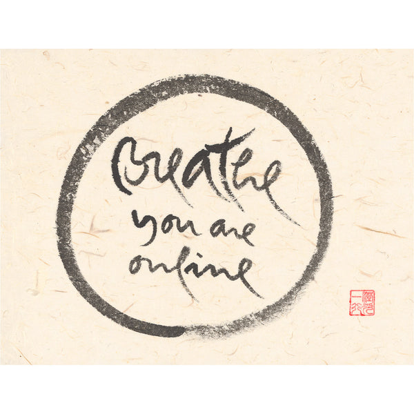 """Breathe you are online"" print - Thich Nhat Hanh"