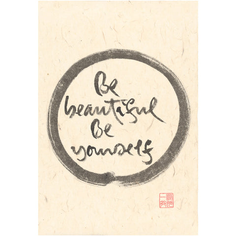 """Be beautiful be yourself"" print - Thich Nhat Hanh"