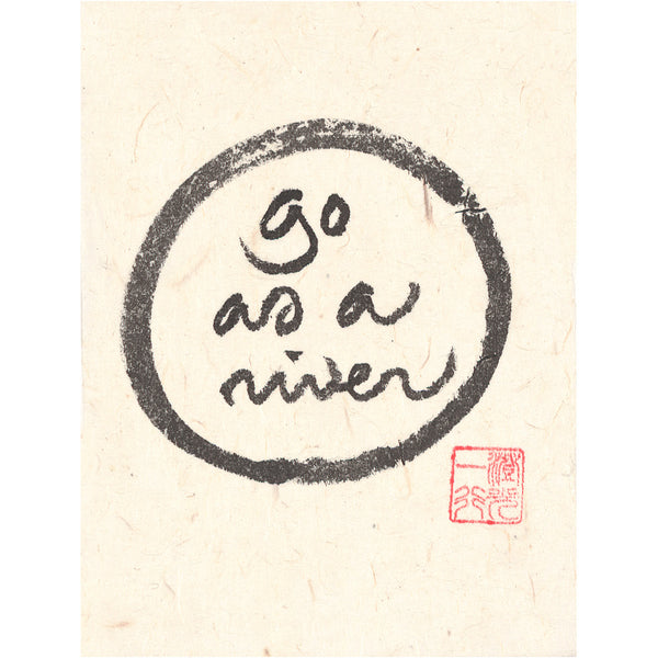 """Go as a river"" print - Thich Nhat Hanh"